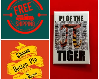 "Pi of the Tiger 2x3"" Button Pin or Magnet, FREE SHIPPING & Coupon Codes"