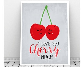 Couples Art, Instant Download Art, I Love You Cherry Much, Funny Pun Art, Cherry Art, Digital Print, Funny Art Print, Funny Kitchen Sign