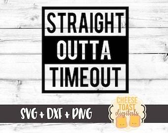 Straight Outta Timeout SVG, Straight Outta Svg, Straight Outta Timeout Toddler Boy Svg, Toddler Girl Svg, Cricut Svg, Cricut