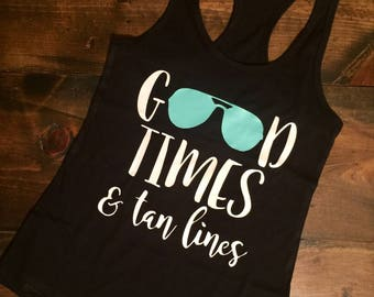 Good Times and Tan lines • Ladies Tank