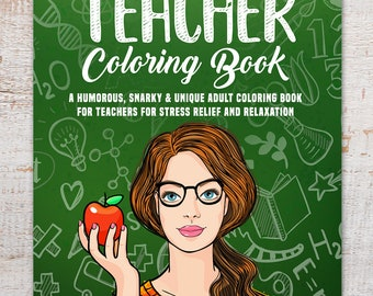 Teacher Coloring Book (Coloring Books, Coloring Pages, Adult Coloring Books, Adult Coloring Pages, Coloring Books for Adults)
