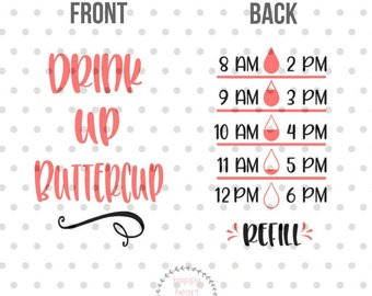 Drink up Buttercup SVG, Water bottle svg and dxf instant download, water tracker SVG for Cricut and Silhouette, Drink up SVG