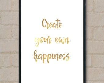 Create your own happiness, motivation quote, gold, black and rose gold, digital print,  digital art by SmARTiful