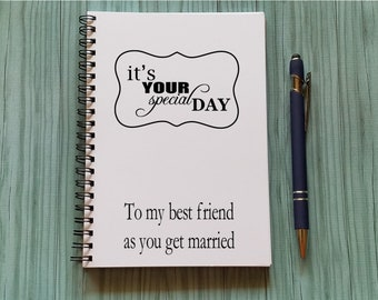 It's Your Special Day, To my best friend as you get married, Journal, Spiral Notebook - 5 x 7 Journal, Best Friend Wedding, Notebook Gift