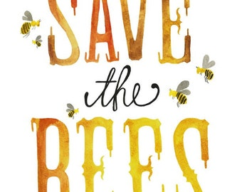 Now 8x10 - Save the Bees Print