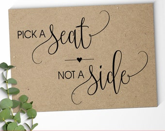 Pick a Seat Sign Ceremony sign Pick a Seat Not a Side signage Wedding Seating printable sign Instant download SG10 D101