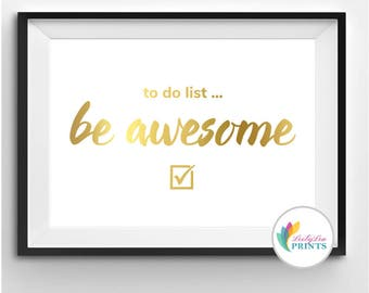 to do list ...  be awesome! - Real Foil Print - Foil Print - Awesome, Metallic Inspirational Quote Print