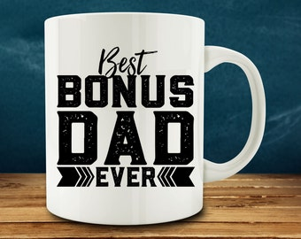 Best Bonus Dad Ever Mug, Step Father Mug, Father's Day Mug (M870-rts)