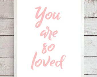 "Frameless Prints. A4 ""You are so loved"" in baby pink. Beautiful nursery decor."