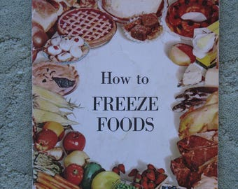 FREE SHIPPING...1961 instruction booklet all about how to get the most of your freezer and preserve fresh food from the garden or store