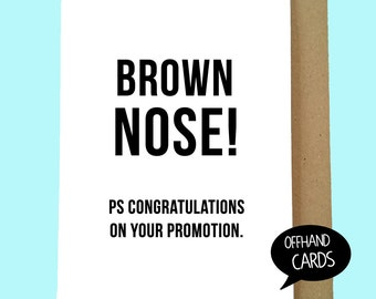 Brown Nose! Funny Promotion Card, Work Card, New Job, Rude Sarcastic Card, Work Banter, Blank Inside.