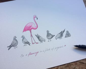 Flamingo framed hand painted picture. 'Be a Flamingo in a flock of pigeons' Adorable hand drawn, painted and can be personalised.