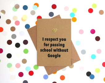 Funny Mothers Day Card, Funny Mother's Day Card, Mothers day card, Mother's day card, I respect you for passing School without Google