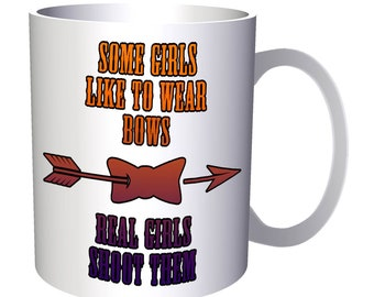 Some Girls Like Bows Real Shoots them 11oz Mug aa110