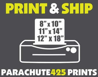 PRINT & SHIP Services for Parachute425Prints, printing service, 8 x 10 print, 11 x 14 print, 12 x 18 print, ship to US, ship international
