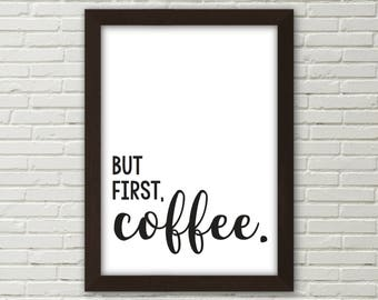 But First Coffee Printable | Coffee Sign | Coffee-Lover Poster | Kitchen Decor | Office Decor