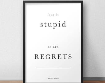 Fear is stupid. So is regret. Marilyn Monroe minimalistic quote poster / print / typography A4 A3 A2 A1