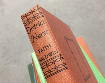 District Nurse Vintage Fiction by Faith Baldwin 1932 Triangle Books Mystery Romance Novel Orange Red Hardcover