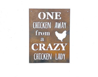 One Chicken Away from a Crazy Chicken Lady Metal Sign, chicken lover gift, chicken coop sign, chicken coop decor, gift for grandma, hens