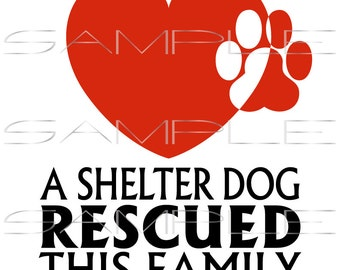 A shelter dog rescued this family  -  printable PDF and SVG cut file