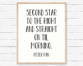 Second star to the right and straight on till morning Printable, Peter Pan Quote, Peter Pan Printable