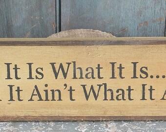 Primitive Wood Sign- It Aint!