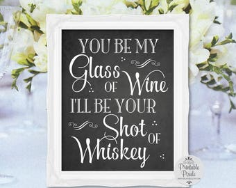 Glass of Wine, Shot of Whiskey, Chalkboard Printable Wedding Sign, Bar Sign  (#GS11C)