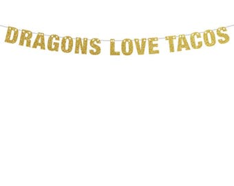 Dragons Love Tacos Banner, Dragons Love Tacos Party, Custom Banners in Gold, Silver, Black and Pink, Dragon Banner, Kids Taco Party