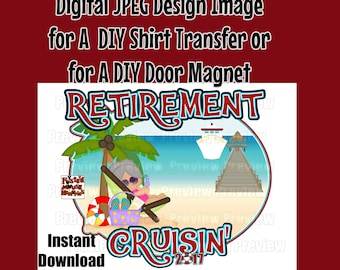 Retirement Cruise Shirt Transfer Digital Image DIY Cruise Shirts Cruise Shirt Iron On Cruising Grandma Shirt - DIY Cruise Door Magnet