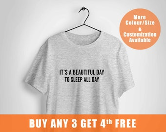 funny slogan tees,Sleep Shirt for nurse and doctor,Gift for medical student,It is a beautiful day to sleep all day t shirt,Bed tee shirt,,