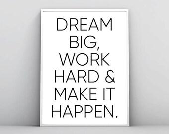 Dream Big, Work Hard, Make It Happen, Motivational Quote, Inspirational Print, Office Decor, Poster, Printable Wall Art, Digital Download