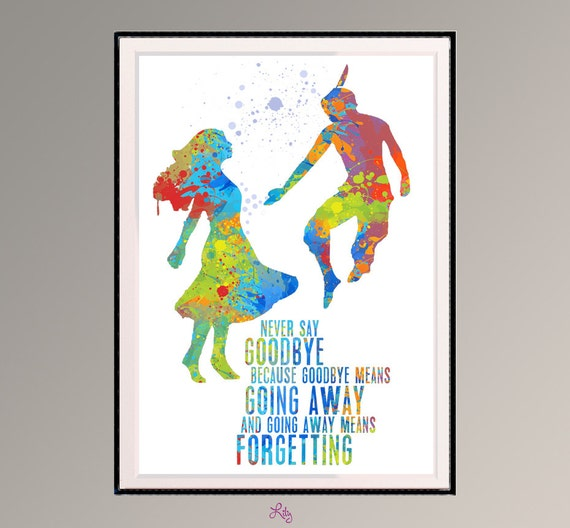 Good Peter Pan And Wendy Never Say Goodbye Quote