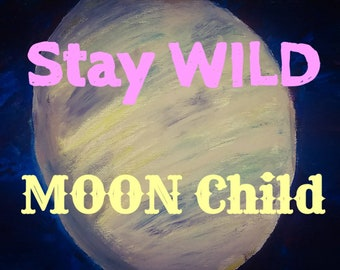 12x18 poster stay wild moon child from handpainted gouache painting