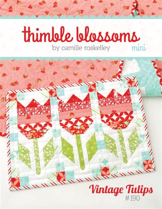 Vintage Tulips Mini Quilt Kit From Thimble Blossoms by Camille Roskelley With Handmade Charm Pack From Moda for Cottage Fresh Decor