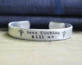 Bees Fucking Kill Me - Medical Alert Bracelet -  Bee Allergy - Cursing Jewelry -  Gifts Under 25 - Stocking Stuffer - Funny - Mature