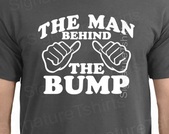 Daddy T Shirt - The Man Behind The Bump - Christmas Gift for Dad Mens Tshirt -  Birthday Anniversary Gift Husband Father dad to be t-shirt