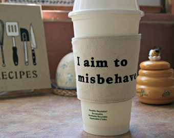 Aim to misbehave cup cozy