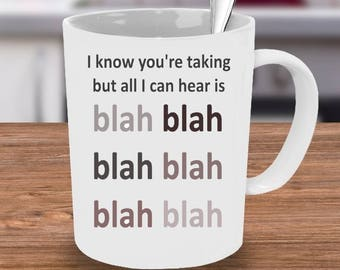 Blah Blah, bored Mug, Custom Mug, Work coffee mug, unique mug, calligraphy mug, Bored at work,  Funny Mug, Unique Mug, Funny Work Mug, Bored