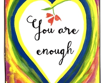 You Are ENOUGH Inspirational Eating Disorder Recovery Motivational Women Affirmation Spiritual Meditation Heartful Art by Raphaella Vaisseau
