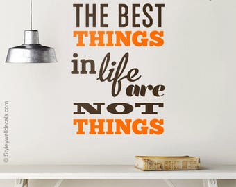 The Best Things in Life are Not Things Quote Wall Decal, Vinyl Lettering, Quote Wall Decal for Office Decor, Inspirational Vinyl Lettering
