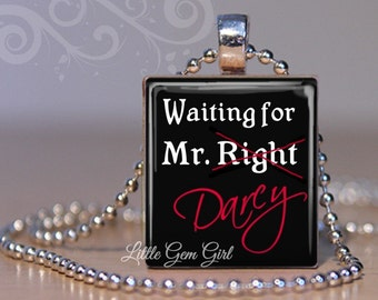 Waiting for Mr. Right Mr. DARCY Jewelry - Pride and Prejudice Necklace - Jane Austen Romance Scrabble Tile Necklace Pendant