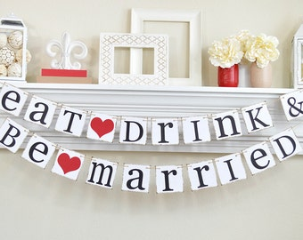 Wedding Signs - Eat Drink and Be Married - Wedding Decorations - Bridal Shower Decorations  - Wedding Party