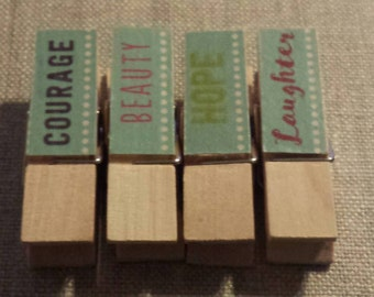 Small chunky inspirational clothespins/ photo clips- set of 4 hope/beauty/laughter/courage