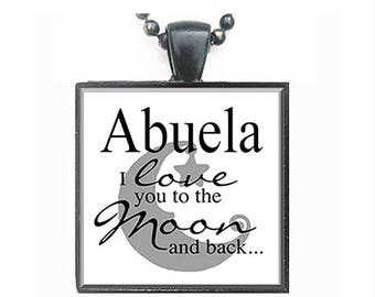 Abuela I love you to the Moon and Back Glass Tile Pendant Necklace W/chain Grandma