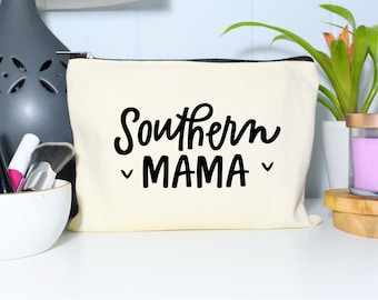 Makeup Bag, Southern Woman, Gift for Mom, Mother's Day Gift, Cosmetic Bag, Southern Mama, Gift for Her, Purse Pouch, Baby Shower Gift, Bag