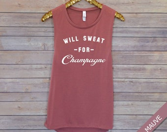 will sweat for champagne, flowy muscle tank, barre tank, drinking tank, brunch tank top, muscle tank, spin tank, yoga tank, gym rat tank,