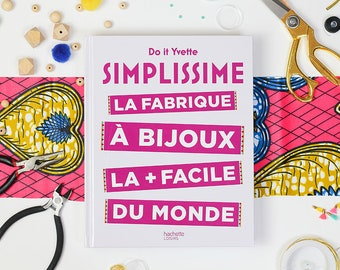"DIY Jewelry book in french - "" Simplissime La fabrique à bijoux la + facile du monde"""
