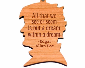 All that we see or seem is but a dream within a dream - Edgar Allan Poe Wood Ornament