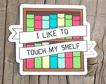 vinyl sticker - I like to touch my shelf - book sticker - funny sticker - vinyl decal - laptop decal - vinyl stickers - vinyl decals