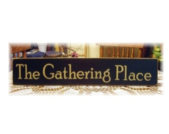 The Gathering Place primitive wood sign